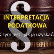 Interpretacja podatkowa - ogólna i indywidualna
