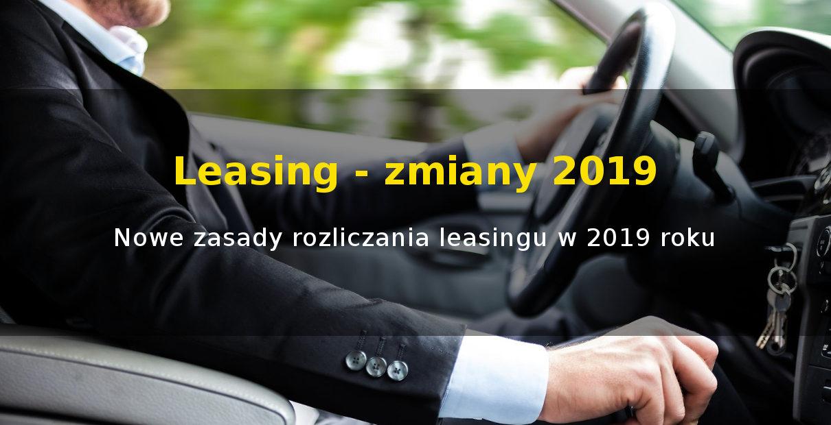 Leasing samochodów - zmiany podatkowe 2019