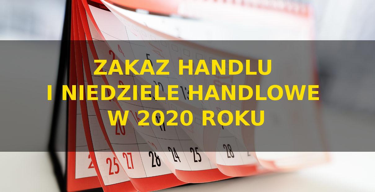 Niedziele Handlowe i Zakaz Handlu w 2020 roku