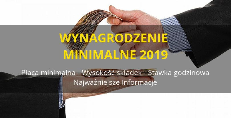 Wynagrodzenie minimalne w 2019 roku - płaca minimalna, stawka godzinowa